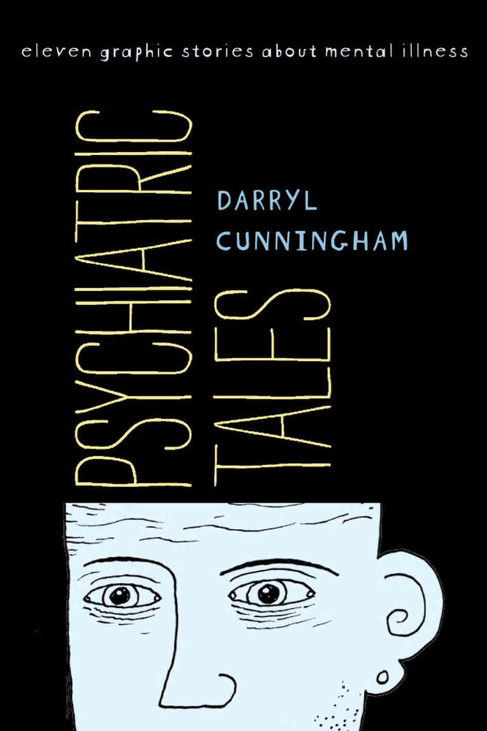 """""""Psychiatric Tales"""" by Darryl Cunningham"""